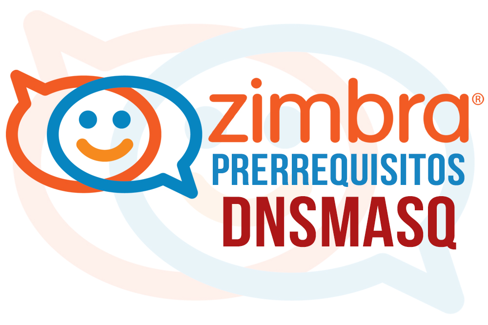 Zimbra - Prerrequisitos - DNSMasq